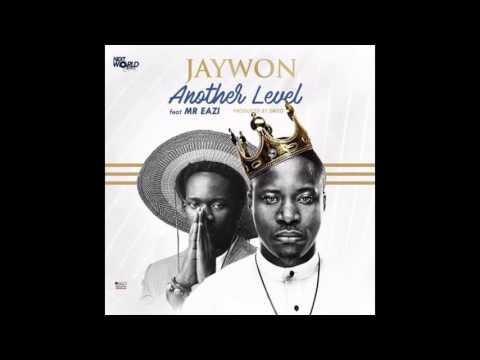 Jaywon ft  Mr Eazi – Another Level