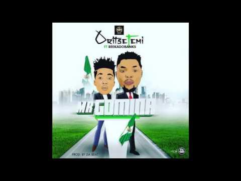 Oritse Femi ft Reekado Banks - Mr Gomina