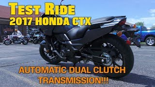 5. Unboxing Test Ride New Motorycle-Honda CTX DCT AUTOMATIC TRANSMISSION!!!