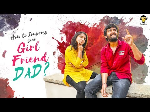 How to Impress Your Girl Friend's Dad || DJ Talkies