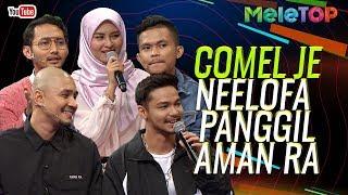 Video Alahai comel je Neelofa panggil Aman Ra | Sufian Suhaimi , Syafiq Kyle ,Tajul | MeleTOP | Nabil MP3, 3GP, MP4, WEBM, AVI, FLV September 2019
