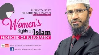 Women's Rights in Islam Protected or Subjugated? by Dr Zakir Naik | Part 3 | Q&A