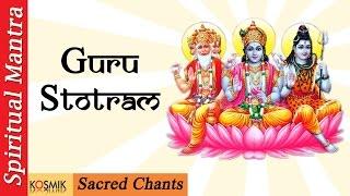 Sacred Chants Guru Stotram  Gurur Brahma Gurur Vishnu Guru Devo Maheshwara