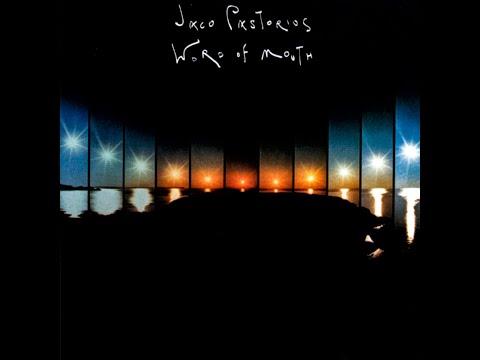 Jaco Pastorius – Word Of Mouth (Full Album)