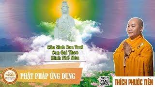 Cầu Sanh Con Trai, Con Gái Theo Kinh Phổ Môn - Thầy Thích Phước Tiến 2018