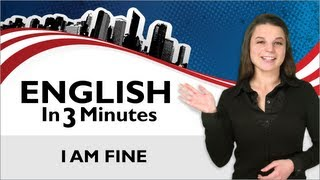 Greetings in English, how to Answer the Question How are you?, English in 3 Minutes