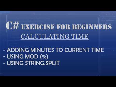 C# How to Program: Adding minutes to current time: Using C# Mod (%) and C# String.Split