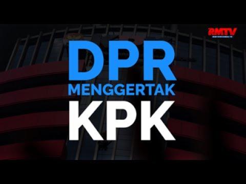 DPR Menggertak KPK