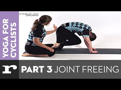 Yoga for Cyclists part 3: Joint freeing