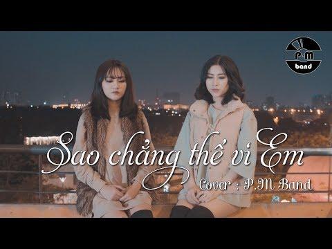 SAO CHẲNG THỂ VÌ EM (Cover) - P.M Band | Official MV - Thời lượng: 2:58.