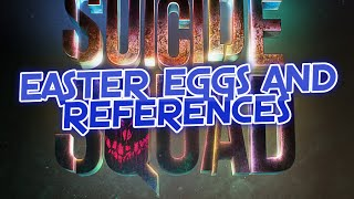 Suicide Squad Movie Easter Eggs and DC Comics References