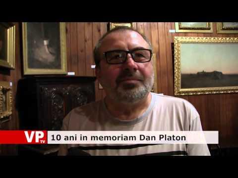 10 ani în memoriam Dan Platon