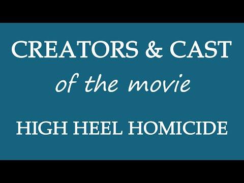 High Heel Homicide (2017) Movie Cast and Creators Info