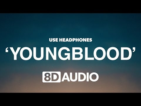 5 Seconds Of Summer - Youngblood (8D Audio) 🎧 Mp3