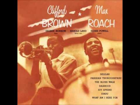 Clifford Brown & Max Roach – Joy Spring