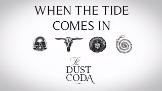 The Dust Coda - When The Tide Comes In (Official)