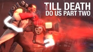 Nonton Team Fortress 2   Till Death Do Us Part Two  Sfm Saxxy Awards 2013   Best Drama Winner  Film Subtitle Indonesia Streaming Movie Download