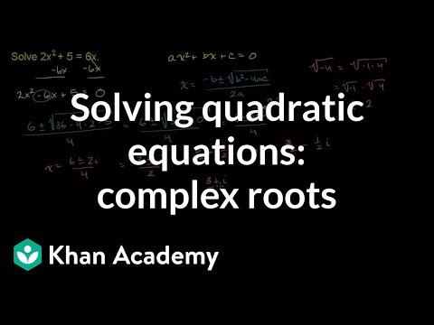 Solving Quadratic Equations Complex Roots Video Khan Academy