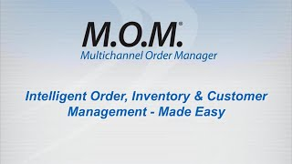 Multichannel Order Manager (M.O.M.) Overview Demo