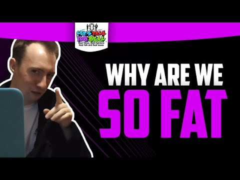 EPISODE 3: WHY ARE WE SOO FAT??