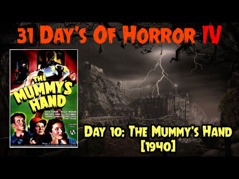 Day 10: The Mummy's Hand (1940)  31 Day's Of Horror IV