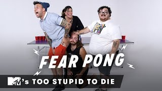 Video MTV's Too Stupid to Die Play Fear Pong | Fear Pong | Cut MP3, 3GP, MP4, WEBM, AVI, FLV Agustus 2018