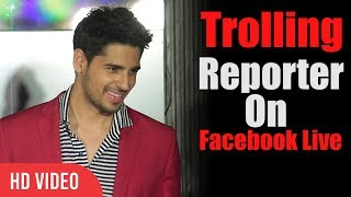 Sidharth Malhotra Trolling Reporter On Facebook Live | A Gentleman