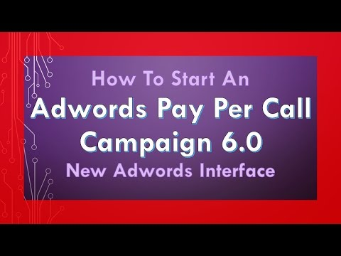 2018: New Adwords Interface Pay Per Call Marketing Guide 6.0