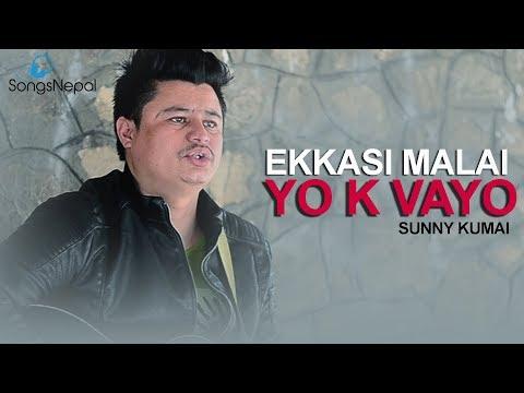 (Ekkasi Malai Yo K Vayo - Sunny Kumai | New Nepali Pop Song 2018 - Duration: 4 minutes, 13 seconds.)