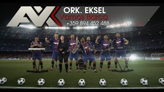 Download Lagu ork Eksel - Vamos Barca |FAN VIDEO 4K UHD MUSIC CLIP| Mp3