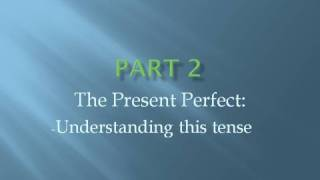 Present Perfect, The Use of Present Perfect Tense, English Grammar Lesson 6b