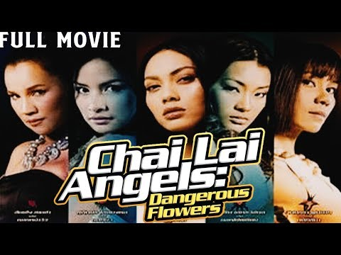 Chai Lai Angels: Dangerous Flowers Full Movie
