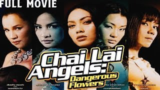 Video Chai Lai Angels: Dangerous Flowers Full Movie MP3, 3GP, MP4, WEBM, AVI, FLV Februari 2019