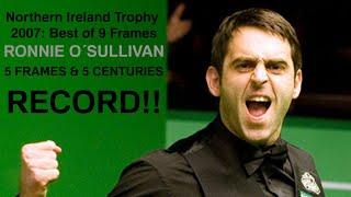 2007 Snooker Northern Ireland Trophy R2 Ronnie O'Sullivan 5 Frames - 5 Centuries RECORD