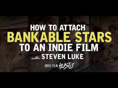 How to Attach a Bankable Movie Star to Your Indie Film with Steven Luke // Indie Film Hustle Podcast