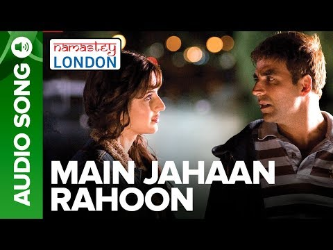 Video Main Jahaan Rahoon (Full Audio Song) - Namastey London - Akshay Kumar - Rahat Fateh Ali Khan download in MP3, 3GP, MP4, WEBM, AVI, FLV January 2017