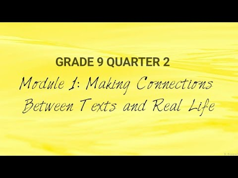 Grade 9 Quarter 2 Module 1: Making Connections Between Texts to Real Life