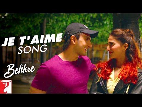 Je T'aime - Song   Befikre   Ranveer Singh   Vaani Kapoor   Vishal Dadlani   Sunidhi Chauhan