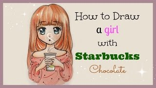 Drawing Tutorial❤ How To Draw And Color A Girl With Starbucks Chocolate