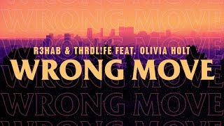 R3HAB x THRDL!FE ft Olivia Holt - Wrong Move (Lyric Video)