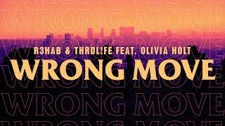 Video R3HAB x THRDL!FE ft Olivia Holt - Wrong Move (Lyric Video) MP3, 3GP, MP4, WEBM, AVI, FLV Juni 2018