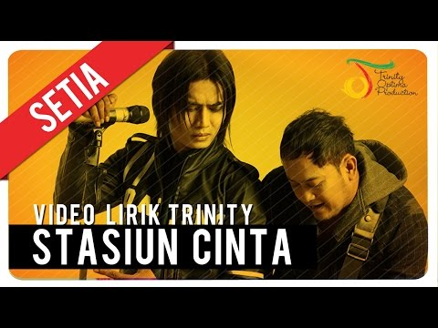 SETIA - Stasiun Cinta | Video Lirik Trinity
