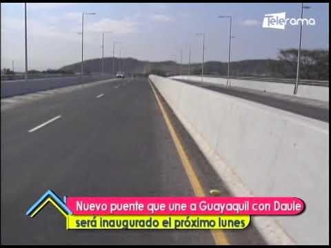 Nuevo puente que une a Guayaquil con Daule será inaugurado el próximo lunes
