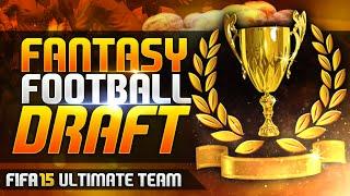 FANTASY FOOTBALL DRAFT - FIFA 15!!