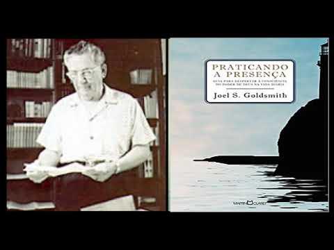 Praticando a Presença - Joel Goldsmith - Áudio Book
