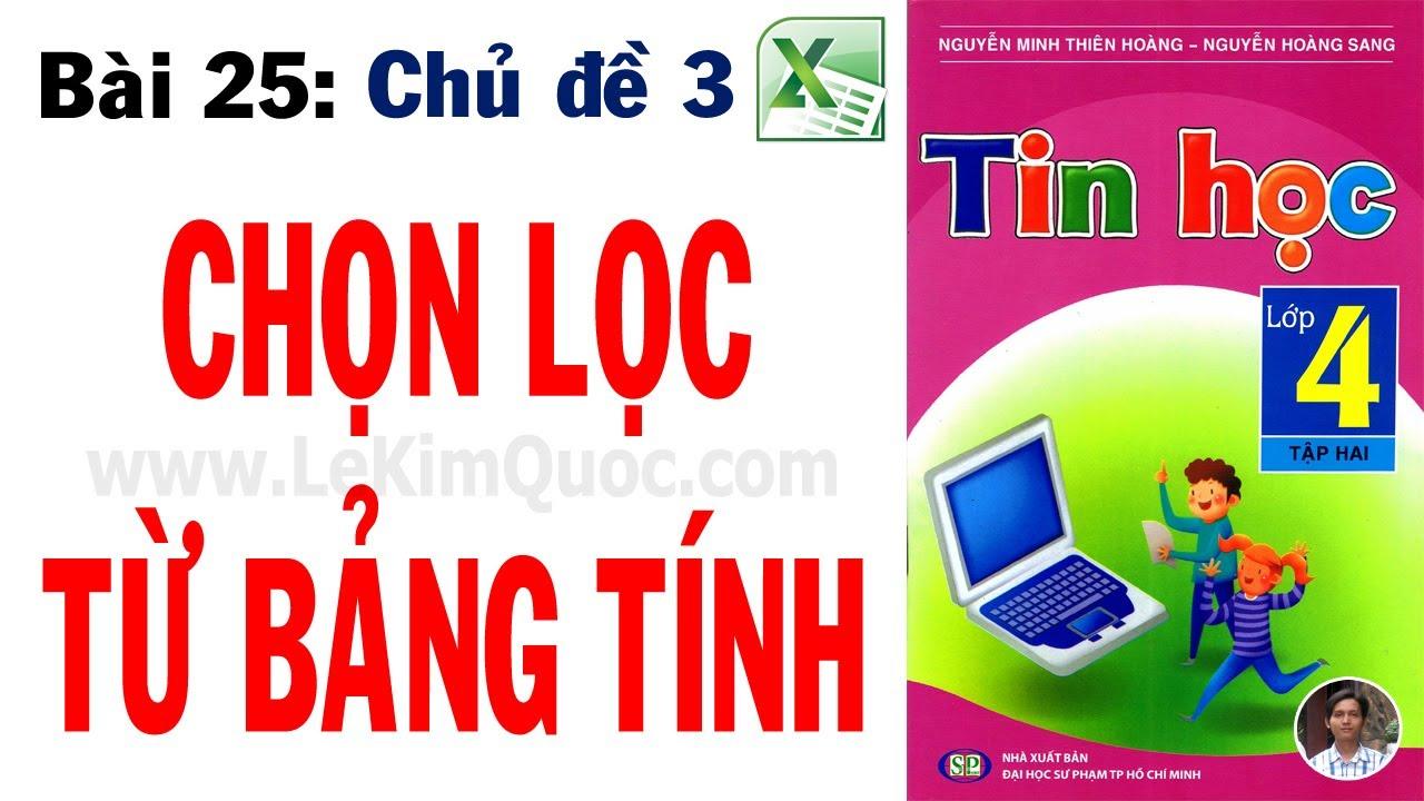 💻 Tin Học Lớp 4 – Tập 2 🔢 Bài 25: Chọn lọc từ bảng tính 🔢 Chủ đề 3: Excel