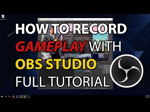 How To Record Gameplay With OBS Studio - Full Tutorial + Best Settings