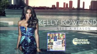 Kelly Rowland - Need A Reason [Audio]