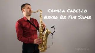 Video Camila Cabello - Never Be The Same [Saxophone Cover] by Juozas Kuraitis MP3, 3GP, MP4, WEBM, AVI, FLV Agustus 2018