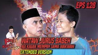 Wataw Jurus Babeh Agi Gak Mempan Sama Wakwaw - Fatih Di Kampung Jawara Eps 128 PART 2